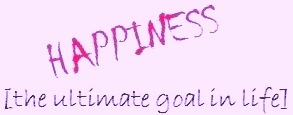 happines ultimate goal